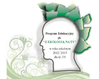 """Program edukacyjny """"Z EKOLOGIĄ NA TY"""""""