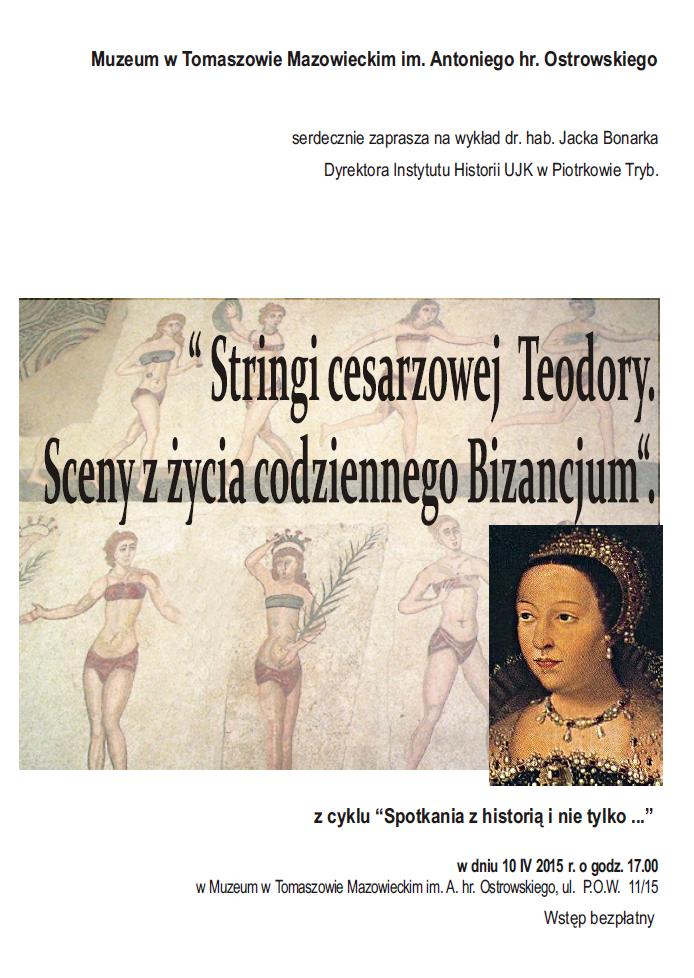 Stringi cesarzowej Teodory. Sceny zżycia codziennego Bizancjum