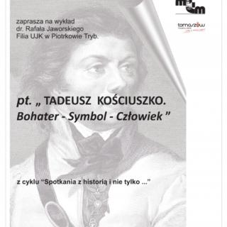 Tadeusz Kościuszko. Bohater – Symbol – Człowiek