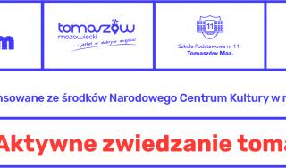 """Projekt """"MUZEOTRASY – aktywne zwiedzanie tomaszowskiego Muzeum"""""""