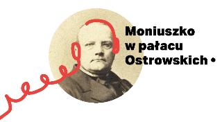 Moniuszko wpałacu Ostrowskich – podsumowanie