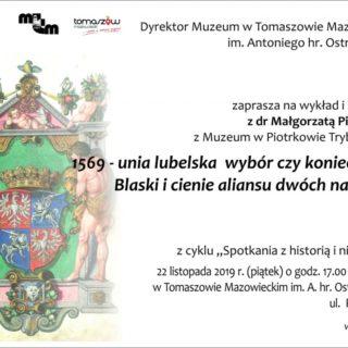 1569 – unia lubelska  wybór czy konieczność? Blaski icienie aliansu dwóch narodów