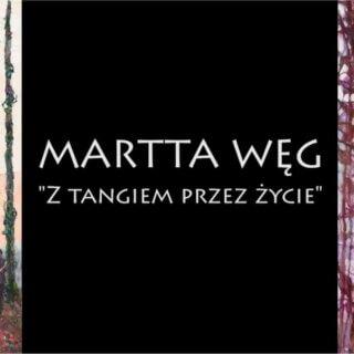 """Film """"Martta Węg – Ztangiem przez życie"""""""