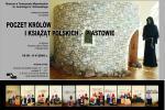 """Wystawa czasowa """"Poczet Królów i Książąt Polskich - Piastowie"""""""